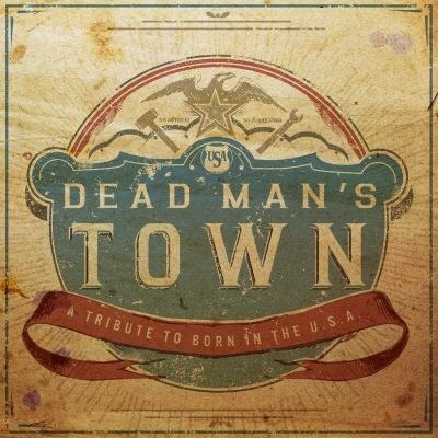 "Dead Man's Town – Bruce Springsteen ""Born In The USA"" Tribute"