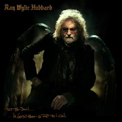 Ray Wylie Hubbard Speaks of the Devil