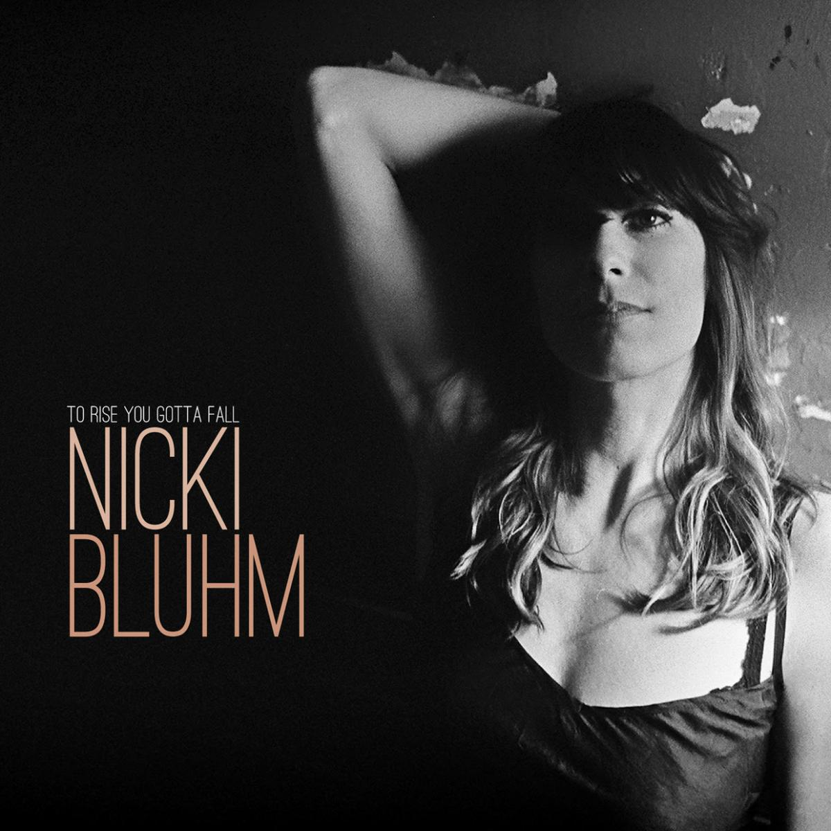 nikki bluhm to rise you gotta fall